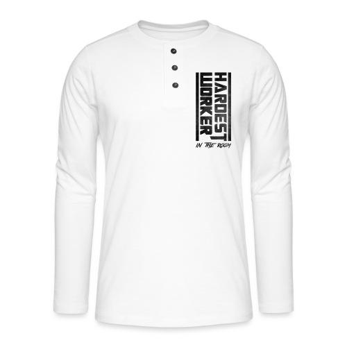 Hardest Worker - Henley Langarmshirt
