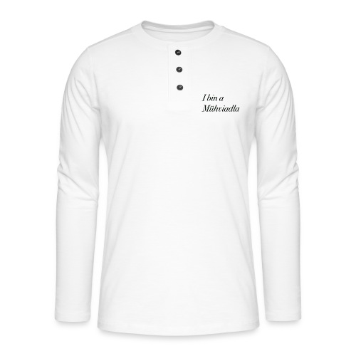 I bin a Mühviadla - Henley Langarmshirt