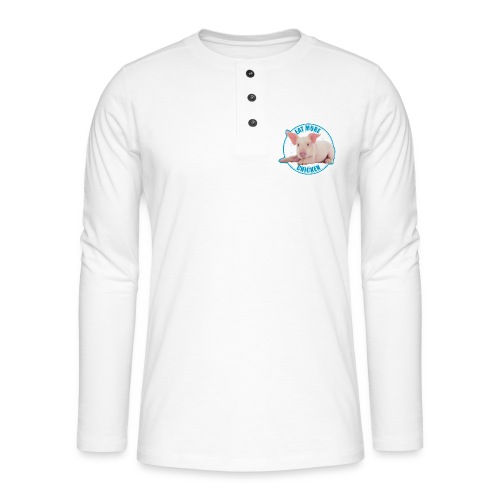 Eat more chicken - Sweet piglet - Henley long-sleeved shirt