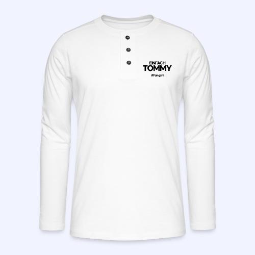 Einfach Tommy / #fangirl / Black Font - Henley Langarmshirt