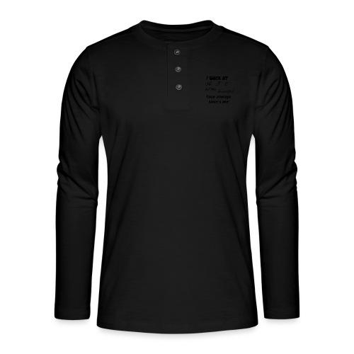 I Suck At ABC - Henley shirt met lange mouwen