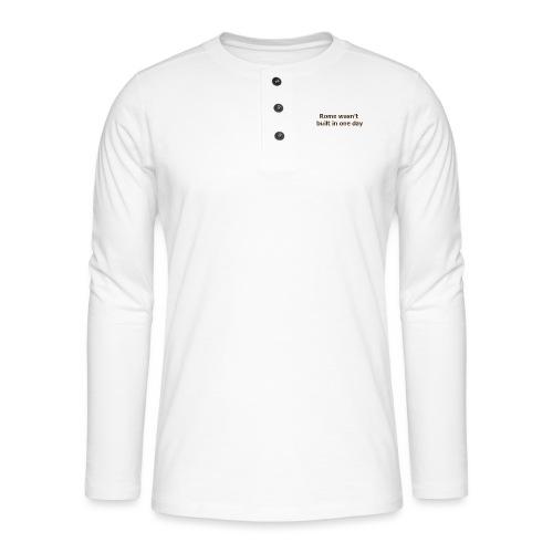 Rome n'a pas été construite en un jour - T-shirt manches longues Henley