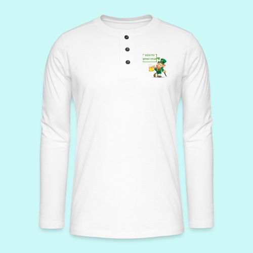 sure its great craic - Henley long-sleeved shirt