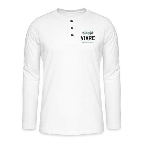 Vivre plutôt que survivre ! - T-shirt manches longues Henley