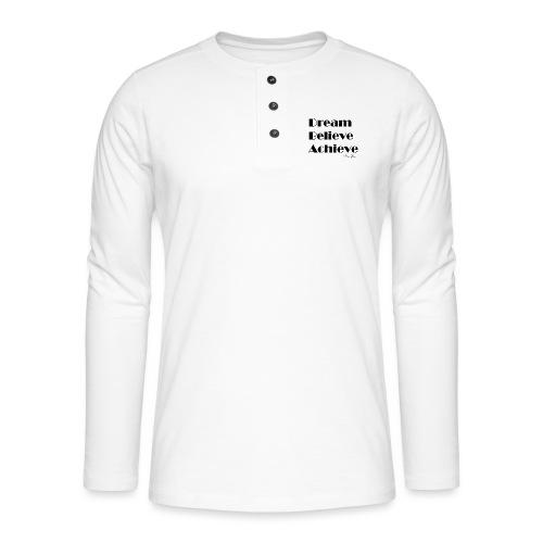 DREAM BELIEVE ACHIEVE - T-shirt manches longues Henley