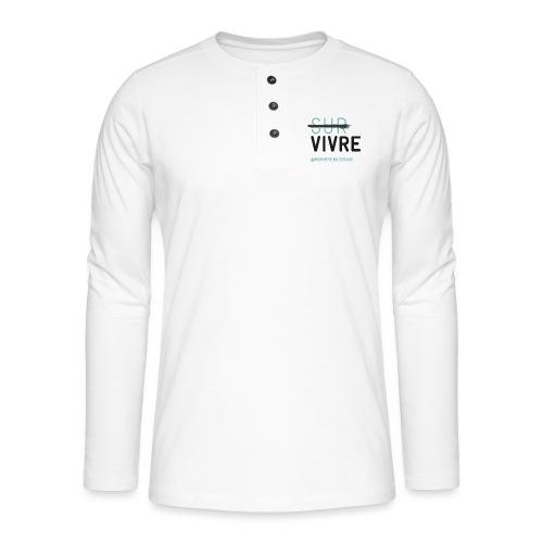 Vivre plutôt que survivre - T-shirt manches longues Henley