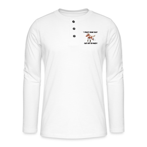 I trust your but not soo much - Henley Langarmshirt