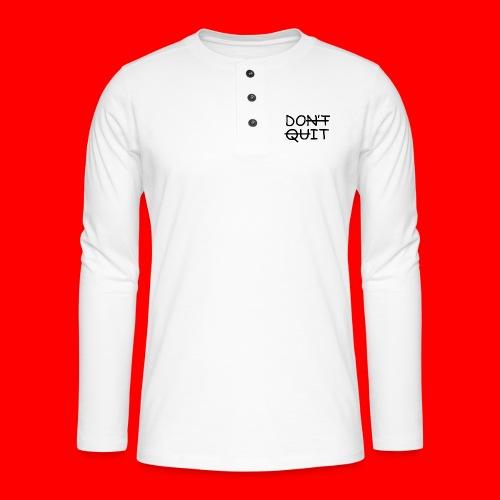 Don't Quit, Do It - Henley T-shirt med lange ærmer