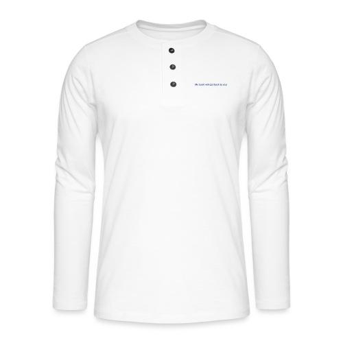 My team will get back to you - Henley T-shirt med lange ærmer
