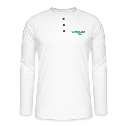iCH RASiER EUCH ALLE - T-shirt manches longues Henley