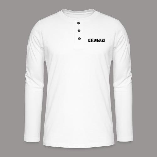 People Suck - Henley shirt met lange mouwen