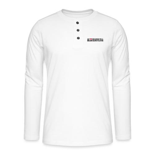 MY HEART BELONGS TO A BRASS BAND PLAYER - Henley langermet T-skjorte