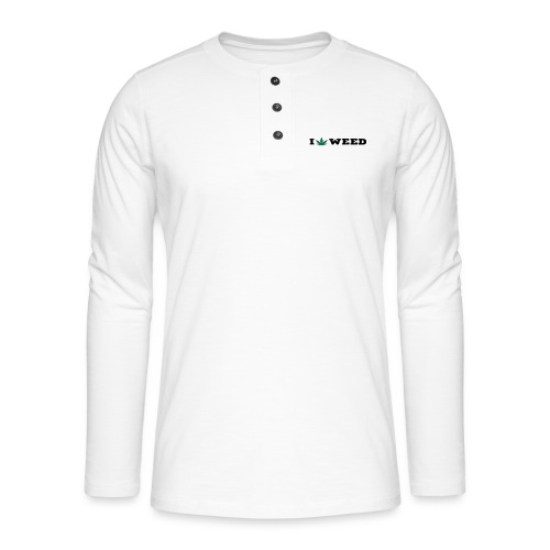 I LOVE WEED - Henley long-sleeved shirt