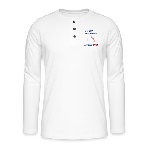 Baseball is our life - Henley long-sleeved shirt