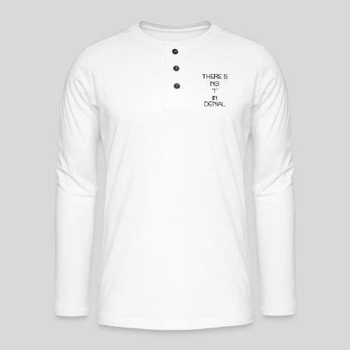 No I in denial - Henley shirt met lange mouwen