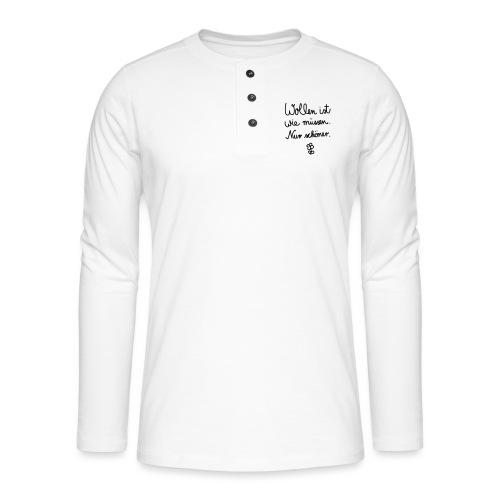 Wollen_ist_wie_muessen - Henley Langarmshirt
