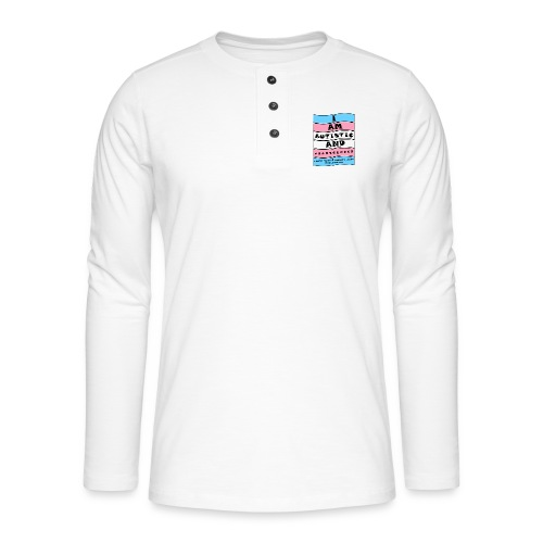 Autistic and Transgender | Funny Quote - Henley long-sleeved shirt