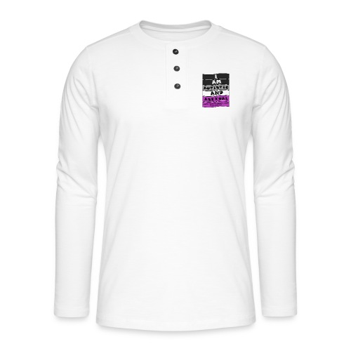 Autistic and Asexual | Funny Quote - Henley long-sleeved shirt