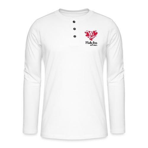 Make Love Not War T-Shirt - Henley long-sleeved shirt