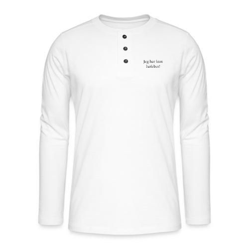 Jeg har kun høfeber! - Henley T-shirt med lange ærmer