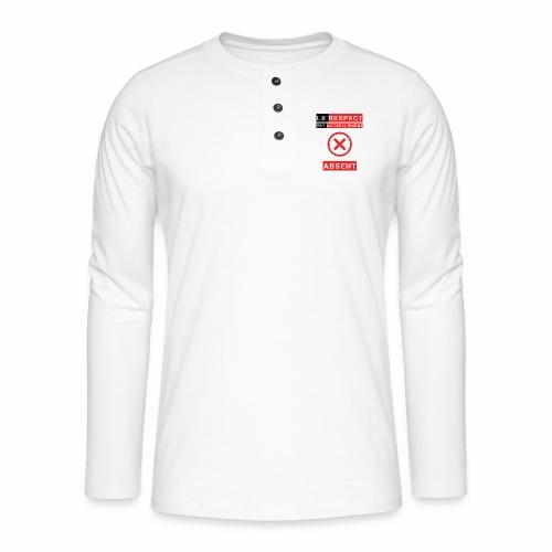 Le respect est actuellement absent - T-shirt manches longues Henley
