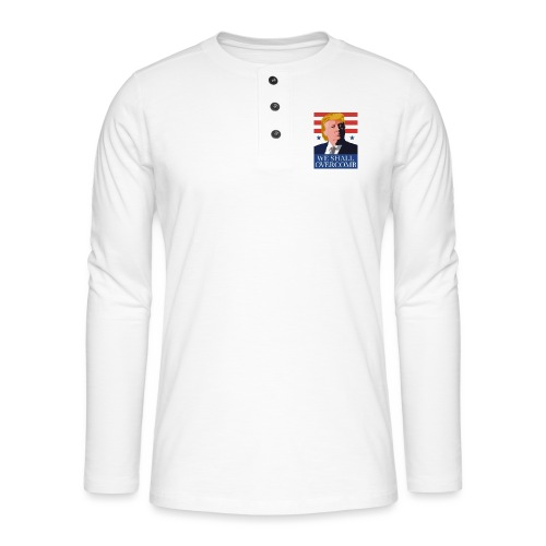We Shall Overcomb - Henley long-sleeved shirt
