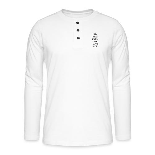 Keep Calm and Love ACV - Henley Langarmshirt