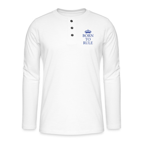 Born to Rule - Henley long-sleeved shirt
