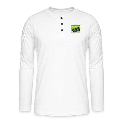 I am a woman in sound - Henley long-sleeved shirt