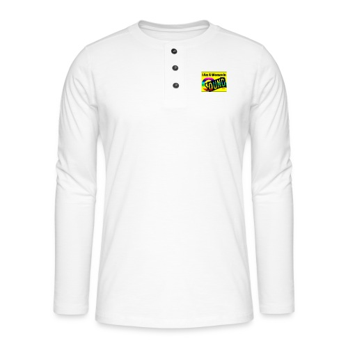 I am a woman in sound - rainbow - Henley long-sleeved shirt