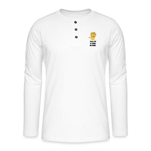 Pas op ik ben blond een cartoon van blonde leeuw - Henley shirt met lange mouwen
