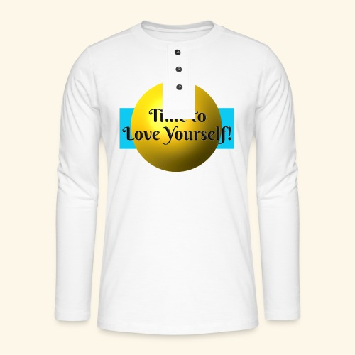 Time to Love Yourself - Henley Langarmshirt