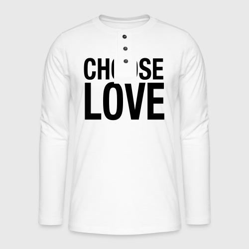 CHOOSE LOVE - Henley Langarmshirt