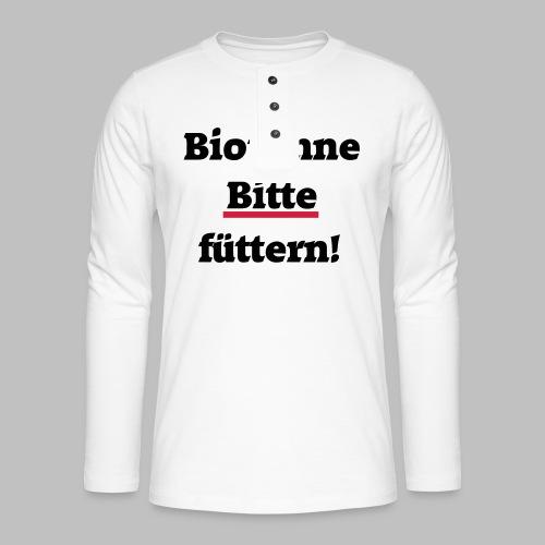 Biotonne - Bitte füttern! - Henley Langarmshirt
