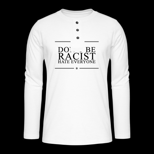 Don't Be Racist (black) - Henley long-sleeved shirt