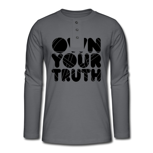 Own Your Truth - T-shirt manches longues Henley