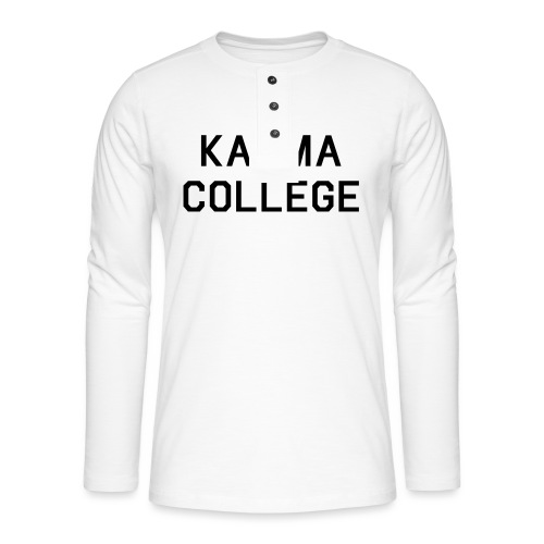 KARMA COLLEGE - Keep your hate to yourself. - Henley long-sleeved shirt