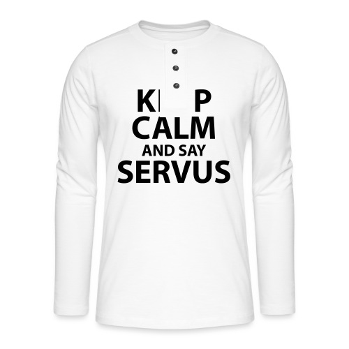 Keep calm and say Servus - Henley Langarmshirt