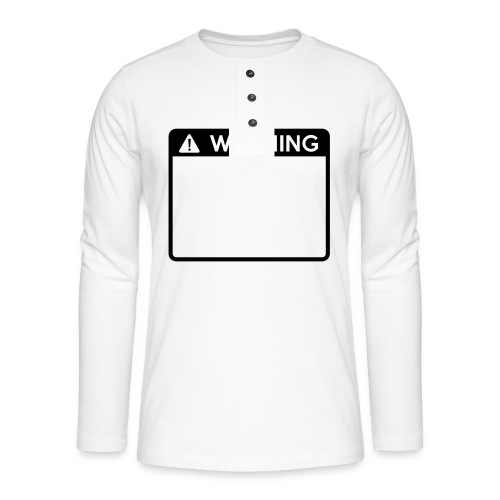 Warning Sign (1 colour) - Henley long-sleeved shirt