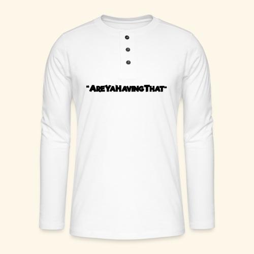 AREYAHAVINGTHAT BLACK FOR - Henley long-sleeved shirt