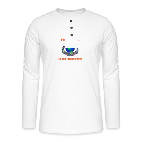 The world is my classroom - Henley long-sleeved shirt