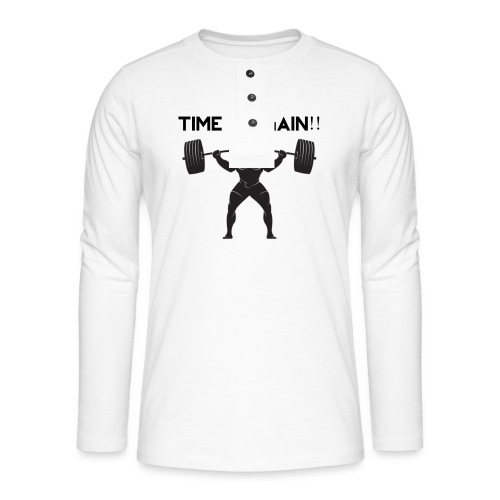 TIME TO GAIN! by @onlybodygains - Henley long-sleeved shirt