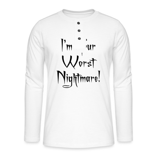 I'm Your Worst Nightmare - Henley long-sleeved shirt