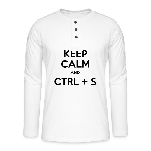Keep Calm and CTRL+S - T-shirt manches longues Henley