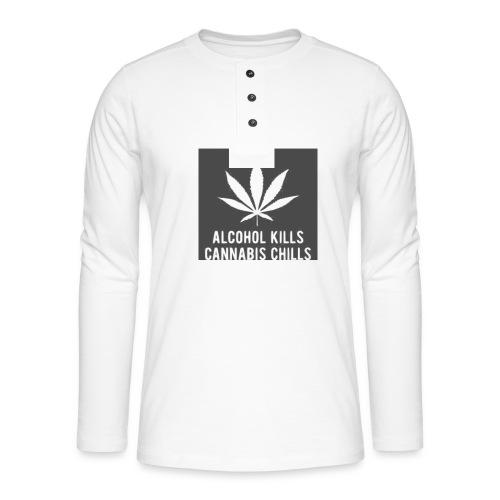 Alcohol Kills, Cannabis Chills - Henley long-sleeved shirt