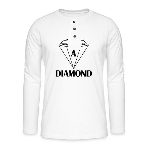 Shine bright like diamond - Henley Langarmshirt