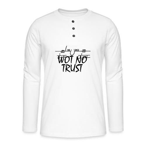 WOT NO TRUST - Henley long-sleeved shirt