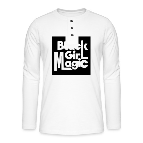 Black Girl Magic 2 White Text - Henley long-sleeved shirt