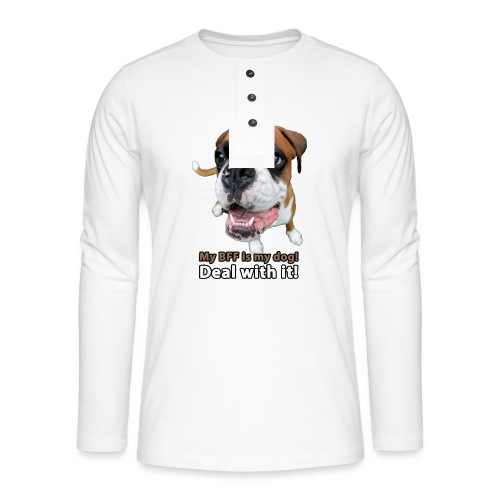 MY Best Friend Forever is my dog! - Henley long-sleeved shirt