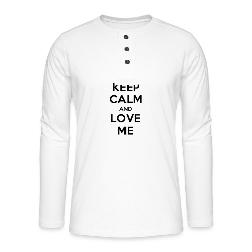 Keep calm and love me - Maglia a manica lunga Henley